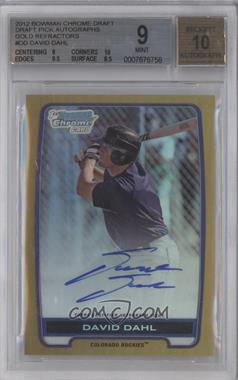 2012 Bowman Draft Picks & Prospects Chrome Draft Picks Certified Autographs Gold Refractor [Autographed] #BCA-DD - David Dahl /50 [BGS 9]