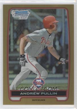 2012 Bowman Draft Picks & Prospects Chrome Draft Picks Gold Refractors #BDPP59 - Andrew Pullin /50