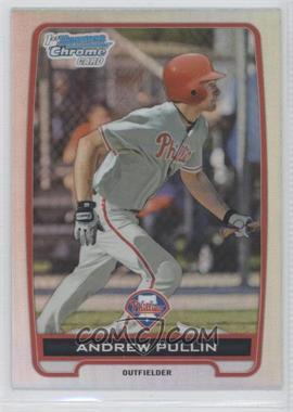 2012 Bowman Draft Picks & Prospects Chrome Draft Picks Refractors #BDPP59 - Andrew Pullin