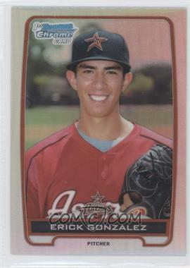 2012 Bowman Draft Picks & Prospects Chrome Draft Picks Refractors #BDPP99 - Erick Gonzalez