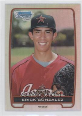 2012 Bowman Draft Picks & Prospects Chrome Draft Picks Refractors #BDPP99 - Erick Gonzalez