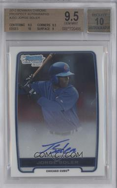 2012 Bowman Draft Picks & Prospects Chrome Prospects Certified Autographs [Autographed] #BCA-JSO - Jorge Soler [BGS 9.5]