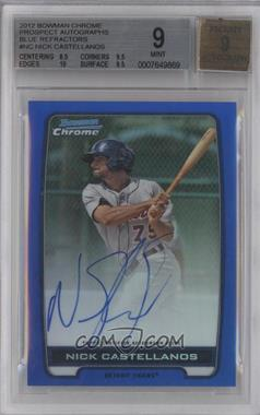 2012 Bowman Draft Picks & Prospects Chrome Prospects Certified Autographs Blue Refractor #BCA-NC - Nick Castellanos /150 [BGS 9]