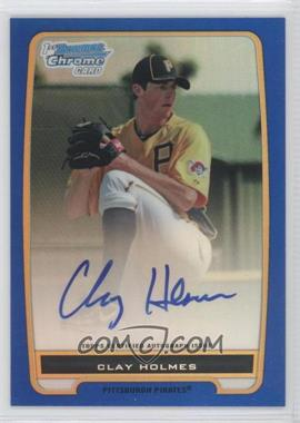 2012 Bowman Draft Picks & Prospects Chrome Prospects Certified Autographs Blue Refractor #BCP77 - Clay Holmes /150
