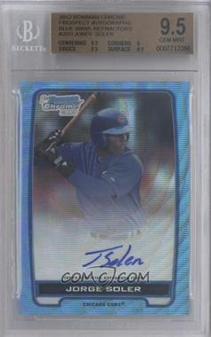 2012 Bowman Draft Picks & Prospects Chrome Prospects Certified Autographs Blue Wave Refractor #BCA-JSO - Jorge Soler /50 [BGS 9.5]