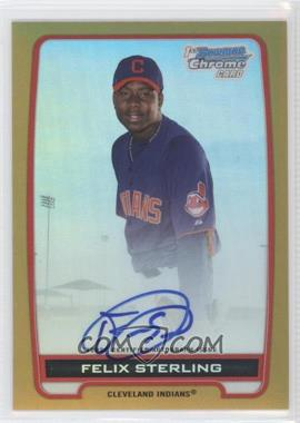 2012 Bowman Draft Picks & Prospects Chrome Prospects Certified Autographs Gold Refractor #BCA-FS - Felix Sterling /50