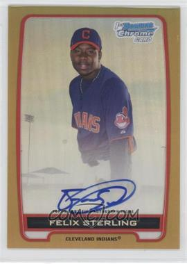 2012 Bowman Draft Picks & Prospects Chrome Prospects Certified Autographs Gold Refractor #BCA-FS - Felix Sterling /50