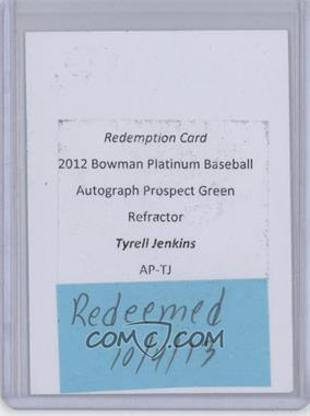 2012 Bowman Platinum - Autographed Prospects - Green Refractor #AP-TJ - Tyrell Jenkins /399 [REDEMPTIONBeingRedeemed]