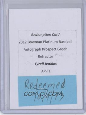 2012 Bowman Platinum Autographed Prospects Green Refractor #AP-TJ - Tyrell Jenkins /399 [REDEMPTION Being Redeemed]