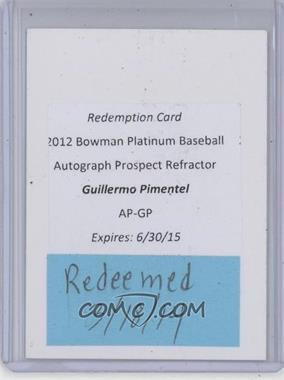 2012 Bowman Platinum Autographed Prospects #AP-GP - Guillermo Pimentel [REDEMPTIONBeingRedeemed]