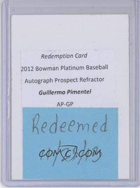 2012 Bowman Platinum Autographed Prospects #AP-GP - Guillermo Pimentel [REDEMPTION Being Redeemed]