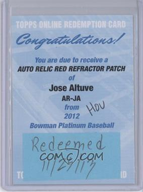 2012 Bowman Platinum Autographed Relic Red Refractor Patch #AR-JA - Jose Altuve /25 [REDEMPTION Being Redeemed]