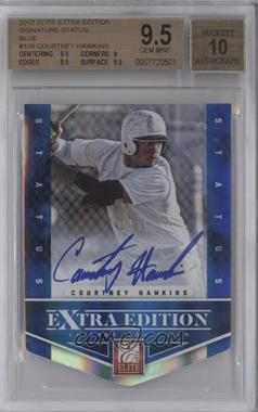 2012 Elite Extra Edition - [Base] - Status Blue Die-Cut Signatures #109 - Courtney Hawkins /50 [BGS 9.5]