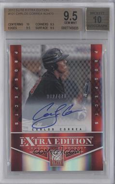 2012 Elite Extra Edition - [Base] #101 - Carlos Correa /470 [BGS 9.5]