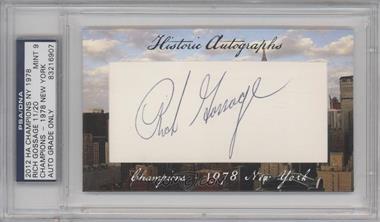 2012 Historic Autographs Champions Cut Autographs [Autographed] #RIGO - Rich Gossage /20 [PSA/DNACertifiedAuto]