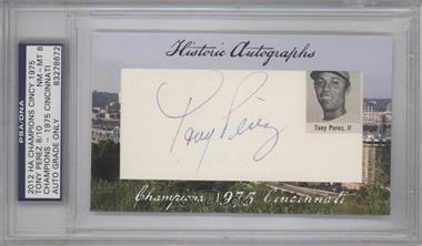 2012 Historic Autographs Champions Cut Autographs [Autographed] #TOPE - Tony Perez /10 [PSA/DNACertifiedAuto]