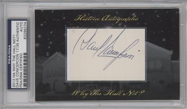 2012 Historic Autographs Why the Hall Not? Cut Autographs [Autographed] #DACO - Dave Concepcion /35 [PSA/DNA Certified Auto]