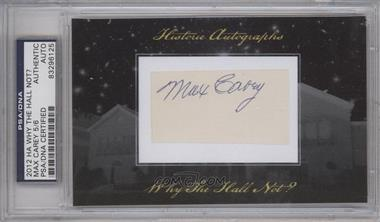 2012 Historic Autographs Why the Hall Not? Cut Autographs [Autographed] #MACA - Max Carey [PSA/DNA Certified Auto]