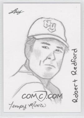 2012 Leaf Best of Baseball - Sketch #RRTM - Robert Redford (Tempy Moore) /1