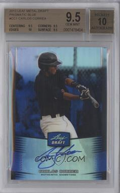 2012 Leaf Metal Draft - [Base] - Blue #BA-CC1 - Carlos Correa /25 [BGS 9.5]