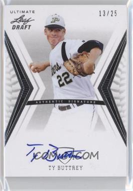2012 Leaf Ultimate Draft - Base Autographs - Silver #BA-TB1 - Ty Buttrey /25