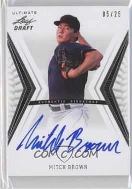 2012 Leaf Ultimate Draft Base Autographs Silver #BA-MB1 - Mitch Brown /25