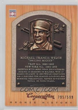 2012 Panini Cooperstown - Bronze History #86 - Mickey Welch /599