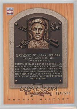 2012 Panini Cooperstown Bronze History #75 - Ray Schalk /599