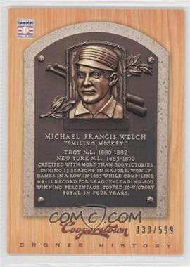 2012 Panini Cooperstown Bronze History #86 - Mickey Welch /599