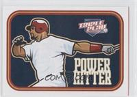 Power Hitter (Albert Pojols)