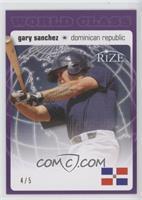 Gary Sanchez /5