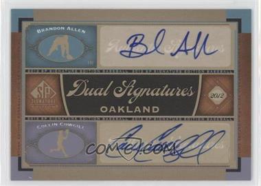 2012 SP Signature Edition - Dual Signatures #OAK17 - Brandon Allen, Collin Cowgill
