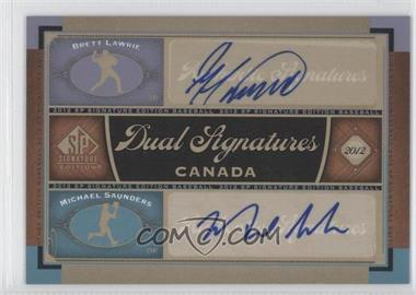 2012 SP Signature Edition Dual Signatures #CAN1 - Brett Lawrie, Michael Saunders