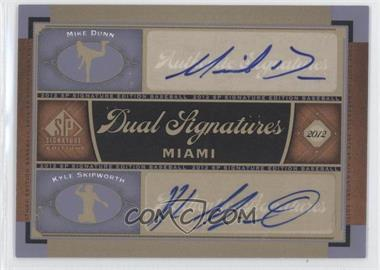 2012 SP Signature Edition Dual Signatures #MIA9 - Mike Dunn, Kyle Skipworth