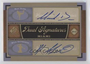 2012 SP Signature Edition Dual Signatures #MIA9 - Mike Dunn, Kyle Skipworth