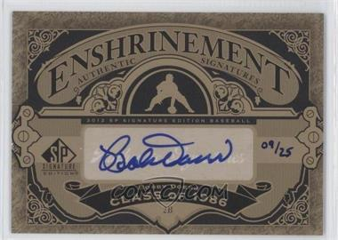 2012 SP Signature Edition Enshrinement Signatures #E-BD - Bobby Doerr /25