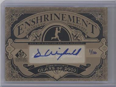 2012 SP Signature Edition Enshrinement Signatures #E-DW - Dave Winfield /10