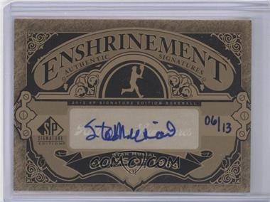 2012 SP Signature Edition Enshrinement Signatures #E-SM - Stan Musial