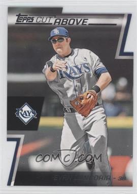2012 Topps - Cut Above #ACA-6 - Evan Longoria