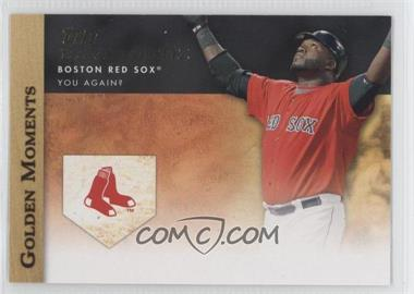 2012 Topps - Golden Moments Series Two #GM-21 - David Ortiz