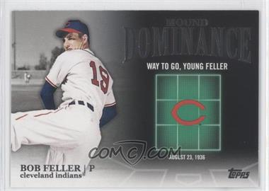 2012 Topps - Mound Dominance #MD-12 - Bob Feller