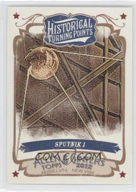 2012 Topps Allen & Ginter's - Historical Turning Points #HTP19 - Sputnik I