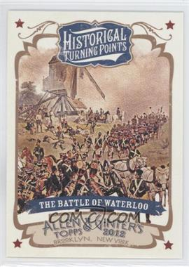 2012 Topps Allen & Ginter's - Historical Turning Points #HTP2 - The Battle of Waterloo