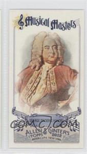 2012 Topps Allen & Ginter's - Musical Masters Minis #MM-8 - George Frideric Handel