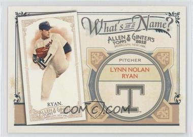 2012 Topps Allen & Ginter's - What's in a Name? #WIN29 - Nolan Ryan