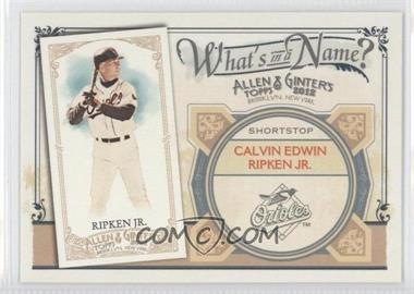 2012 Topps Allen & Ginter's - What's in a Name? #WIN42 - Cal Ripken Jr.