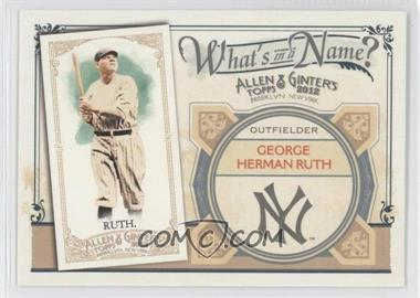 2012 Topps Allen & Ginter's - What's in a Name? #WIN99 - Babe Ruth