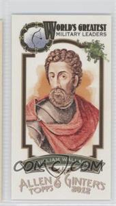 2012 Topps Allen & Ginter's - World's Greatest Military Leaders Minis #ML-18 - William Wallace