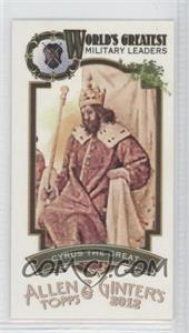 2012 Topps Allen & Ginter's - World's Greatest Military Leaders Minis #ML-5 - Cyrus the Great