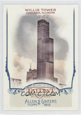 2012 Topps Allen & Ginter's - World's Tallest Buildings #WTB4 - Willis Tower